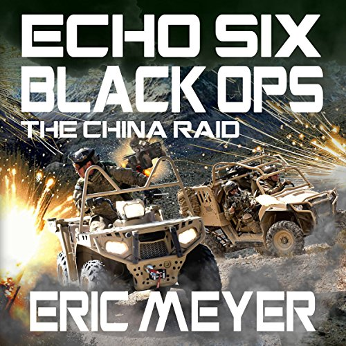 Echo Six: Black Ops - The China Raid audiobook cover art