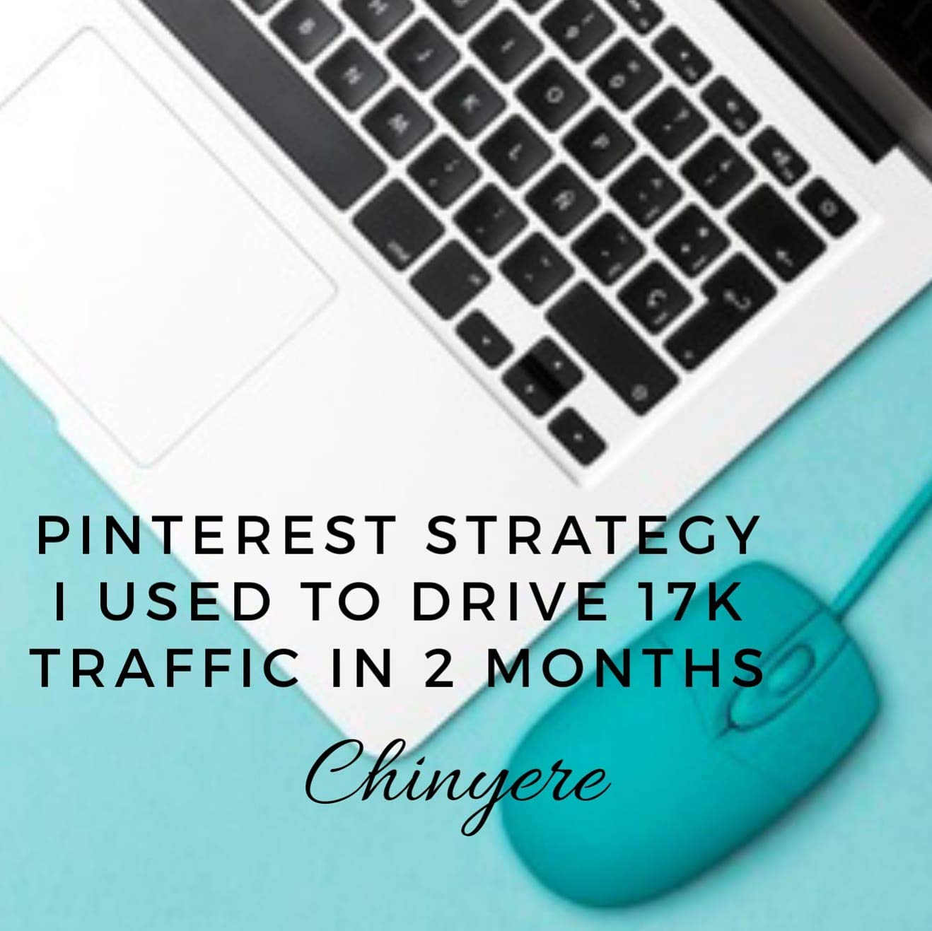 17,000 in 2 months: Pinterest strategy from 0-17,000 blog visitors in 2 months