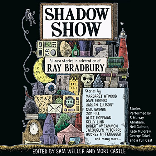 Shadow Show     All-New Stories in Celebration of Ray Bradbury              By:                                                                                                                                 Sam Weller (Editor),                                                                                        Mort Castle (Editor)                               Narrated by:                                                                                                                                 George Takei,                                                                                        Edward Herrmann,                                                                                        Kate Mulgrew,                   and others                 Length: 14 hrs and 11 mins     11 ratings     Overall 3.8