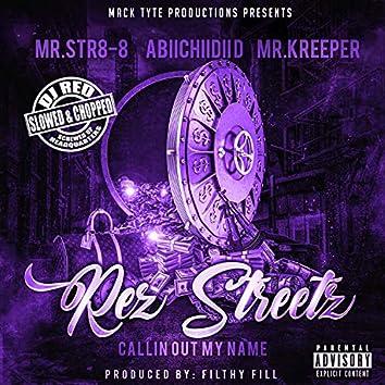 Rez Streetz Callin Out My Name (Slowed & Chopped)