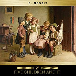 Five Children and It     Psammead Trilogy 1              By:                                                                                                                                 Edith Nesbit                               Narrated by:                                                                                                                                 Josh Collins                      Length: 5 hrs and 11 mins     8 ratings     Overall 4.6
