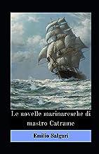 Le novelle marinaresche di mastro Catrame illustrata: (Emilio Salgari: La Collezione Definitiva Vol. 3)