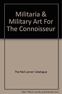 Militaria & Military Art For The Connoisseur