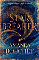 Starbreaker: 'Amanda Bouchet's talent is striking' Nalini Singh (The Endeavour Trilogy)