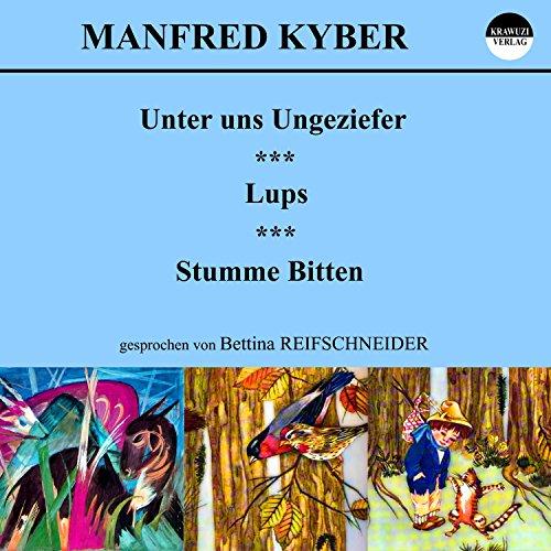 Unter uns Ungeziefer / Lups / Stumme Bitten Titelbild