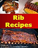 Ribs: Ribs Recipes - The Very Best Ribs Cookbook (rib recipes, ribs cookbook, ribs cook book, rib recipe, ribs recipe book) Kindle Edition by Sarah J Murphy (Author)
