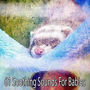 61 Soothing Sounds for Babies