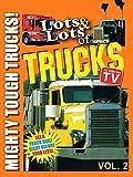 Lots & Lots of Trucks Vol 2 - Mighty Tough Trucks! [OV]