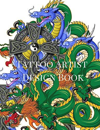 Tattoo Artist Design Book: Dragon Theme| Blank Art Sketchbook Notebook Journal Sketch Paper Pad for Tattooists, Students, Adults, Inmates, Millennials ... Beautiful Creative Artistic Patterns.