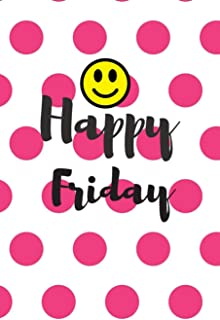Happy Friday: This is a blank, Lined Journal, Business Notebook, Travel Journal and a Success Notebook that makes a perfec...