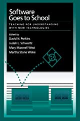 Software Goes to School: Teaching for Understanding with New Technologies Paperback