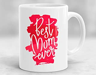 Best Mom Ever Mug Mother's Day Gift Gift For Mom Mom Birthday Gift New Mom Mug Wife Gift Mother Gift Gifts for Mom From Daughter
