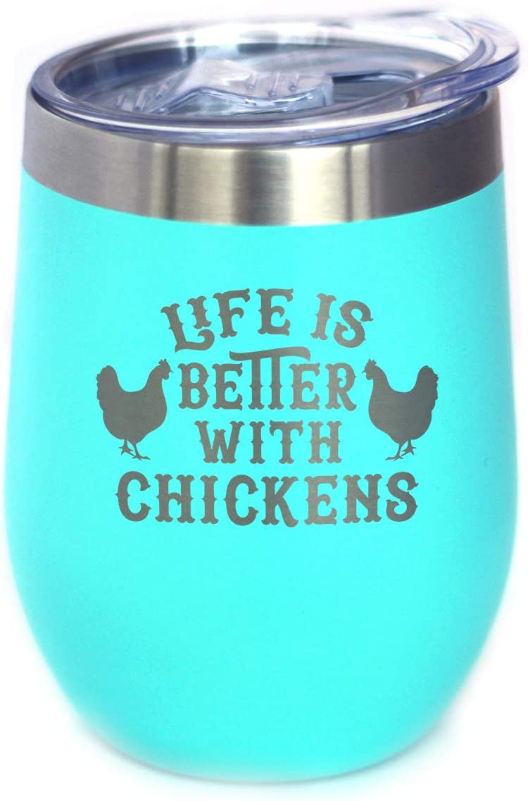 Life Very popular is Better with Sales Chickens Chicken Sliding - Wine Tumbler