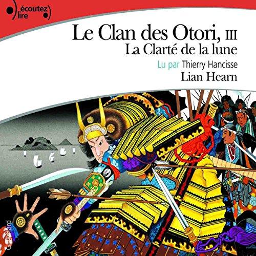 Couverture de La Clarté de la lune (Le Clan des Otori 3)