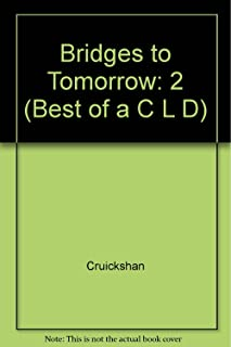 Bridges to Tomorrow: Selected Papers from the 17th International Conference of the Association for Children With Learning Disabilities (BEST OF A C L D)