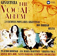 Ginastera: 5 Argentine Songs, Milena Cantata excerpts from Don Rodrigo by Gis猫le Ben-Dor (2016-07-29)