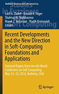 Recent Developments and the New Direction in Soft-Computing Foundations and Applications: Selected Papers from the 6th Wor...