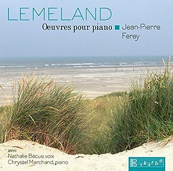 Lemeland: Piano Works