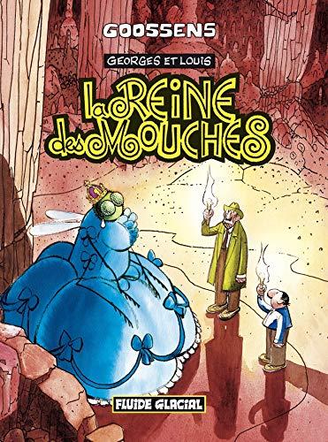 Georges et Louis, tome 4 : La Reine des mouches