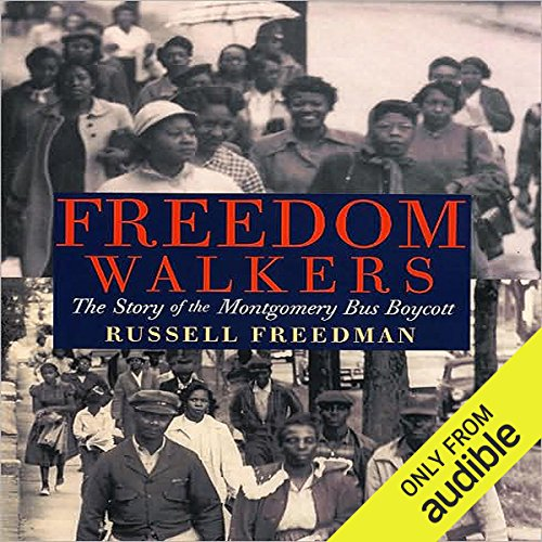 Freedom Walkers     The Story of the Montgomery Bus Boycott              By:                                                                                                                                 Russell Freedman                               Narrated by:                                                                                                                                 Bill Quinn                      Length: 1 hr and 53 mins     37 ratings     Overall 4.3