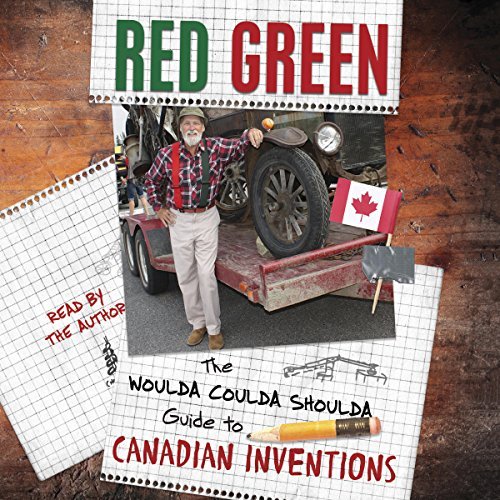 The Woulda Coulda Shoulda Guide to Canadian Inventions audiobook cover art