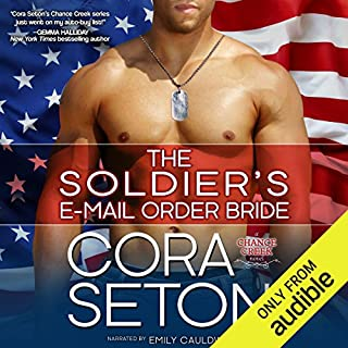 The Soldier's E-Mail Order Bride                   Written by:                                                                                                                                 Cora Seton                               Narrated by:                                                                                                                                 Emily Cauldwell                      Length: 9 hrs and 28 mins     1 rating     Overall 4.0