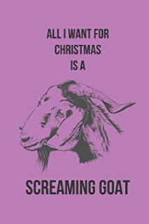All I Want for Christmas is a Screaming Goat: Blank Line Journal