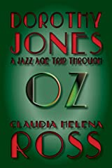 Dorothy Jones A Jazz Age Trip Through Oz Paperback