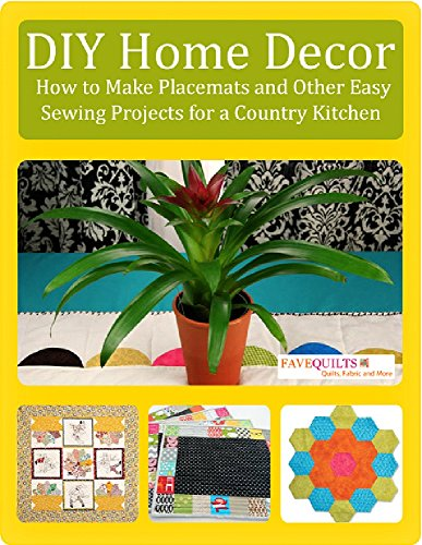 DIY Home Decor: How to Make Placemats and Other Easy Sewing Projects for a Country Kitchen by [Prime Publishing]