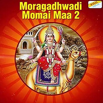 Moragadhwadi Momai Maa 2