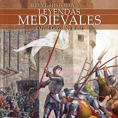Breve historia de las leyendas medievales audiobook cover art