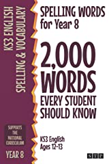 Spelling Words for Year 8: 2,000 Words Every Student Should Know (KS3 English Ages 12-13) (2,000 Spelling Words (UK Editions)) Paperback