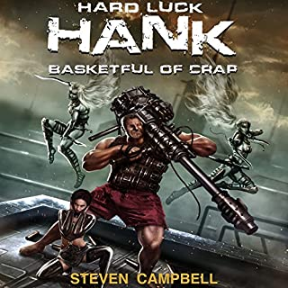 Hard Luck Hank: Basketful of Crap, Book 2                   By:                                                                                                                                 Steven Campbell                               Narrated by:                                                                                                                                 Liam Owen                      Length: 9 hrs and 16 mins     2,305 ratings     Overall 4.5