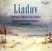 Complete Orchestral Works by A. LIADOW (2010-10-14)