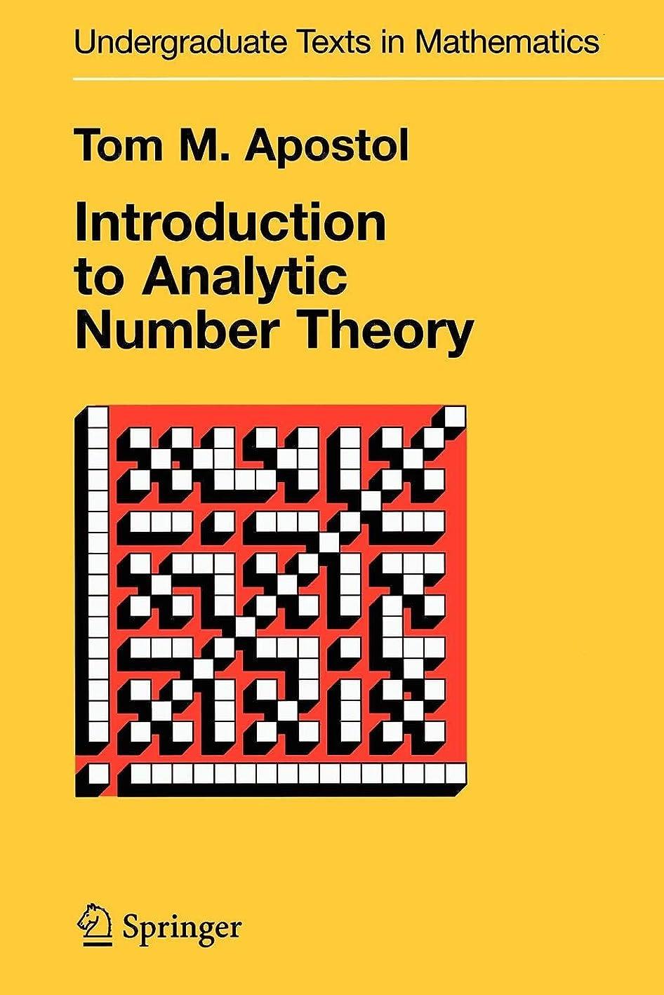 校長アセ別にIntroduction to Analytic Number Theory (Undergraduate Texts in Mathematics)