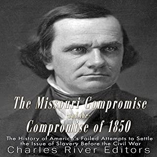 The Missouri Compromise and the Compromise of 1850 audiobook cover art