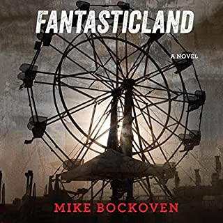 FantasticLand     A Novel              By:                                                                                                                                 Mike Bockoven                               Narrated by:                                                                                                                                 Angela Dawe,                                                                                        Luke Daniels                      Length: 10 hrs and 1 min     1,574 ratings     Overall 4.4