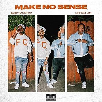 Make No Sense (feat. Babyface Ray)
