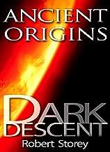 DARK DESCENT: Ancient Origins Book 2