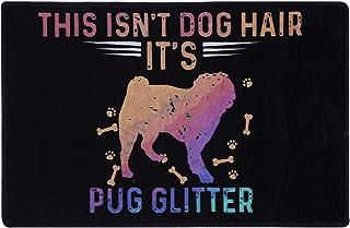This isn't Dog Hair Funny Pug Doormat Mat Flannel Rug for Front Entrance Indoor Bedroom - Non Slip Back Doormat for Office...