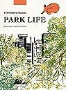 Park life : Edition illustrée par Protière