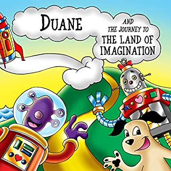 Duane and the Journey to the Land of Imagination