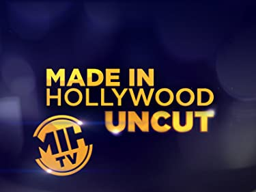 Made In Hollywood Uncut