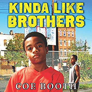 Kinda Like Brothers                   By:                                                                                                                                 Coe Booth                               Narrated by:                                                                                                                                 John Clarence Stewart                      Length: 5 hrs and 53 mins     29 ratings     Overall 4.8