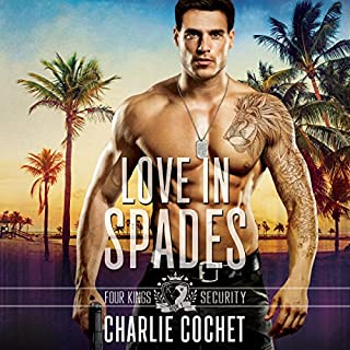 Love in Spades     Four Kings Security Series, Book One              By:                                                                                                                                 Charlie Cochet                               Narrated by:                                                                                                                                 Greg Boudreaux                      Length: 7 hrs and 53 mins     62 ratings     Overall 4.5