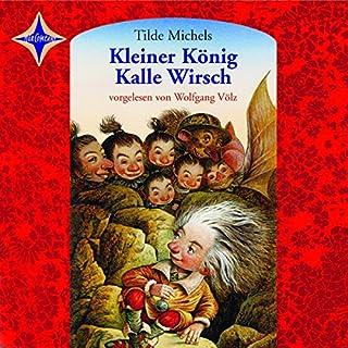 Kleiner König Kalle Wirsch                   Autor:                                                                                                                                 Tilde Michels                               Sprecher:                                                                                                                                 Wolfgang Völz                      Spieldauer: 3 Std. und 11 Min.     13 Bewertungen     Gesamt 4,9