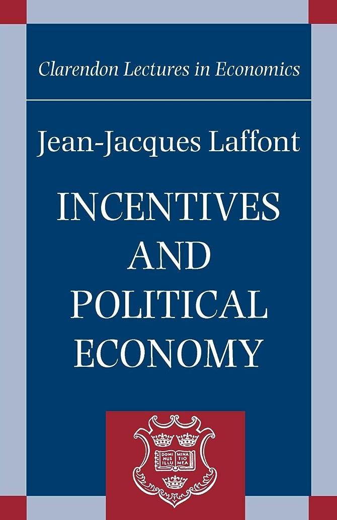 屋内でフォーク贈り物Incentives and Political Economy (Clarendon Lectures in Economics)