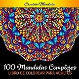 100 Mandalas Complejos - Libro de Colorear para Adultos: 100 Páginas para Colorear para Adultos con...
