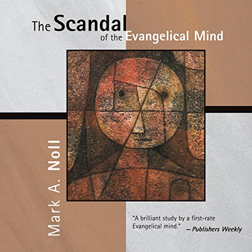 The Scandal of the Evangelical Mind cover art