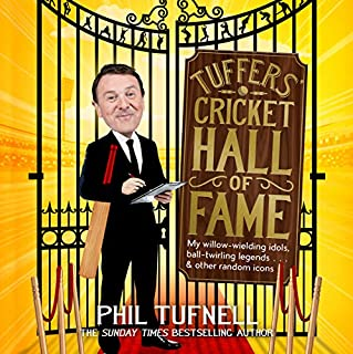 Tuffers' Cricket Hall of Fame     My willow-wielding idols, ball-twirling legends...and other random icons              By:                                                                                                                                 Phil Tufnell                               Narrated by:                                                                                                                                 Jonathan Keeble                      Length: 8 hrs and 39 mins     6 ratings     Overall 4.3